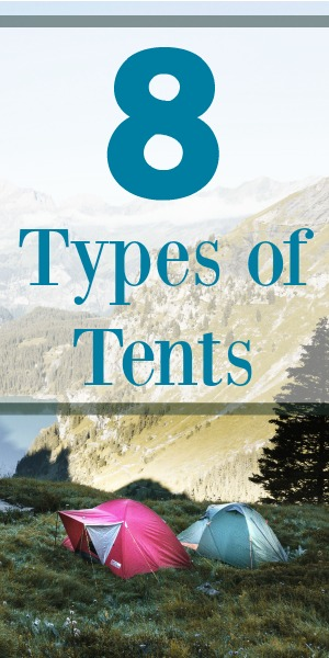We explain the 8 types of tents so you can find the one that's perfect for your camping needs
