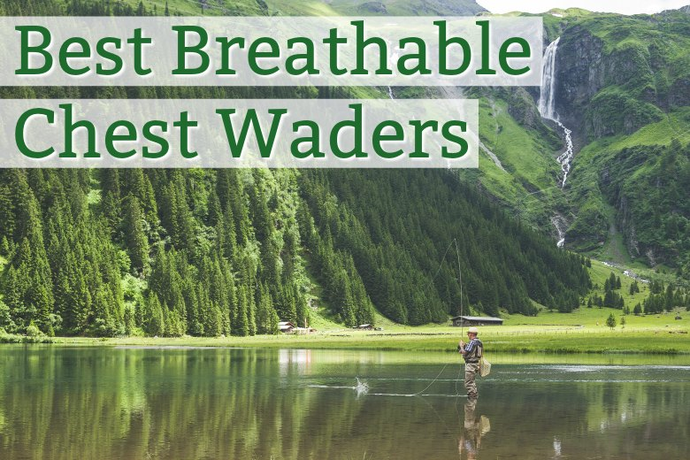 Best Breathable Chest Waders
