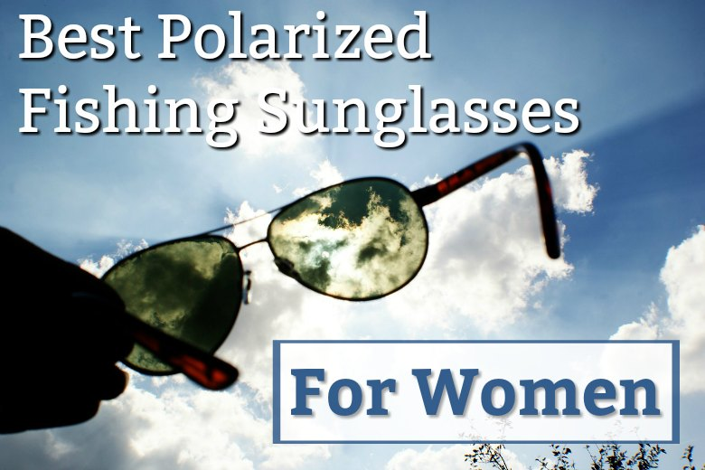 eb9f057c66e best polarized fishing sunglasses for women