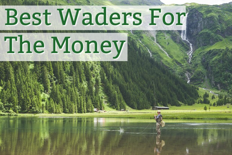 Best waders for the money