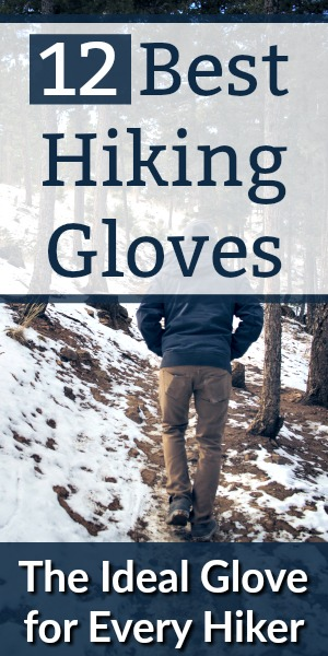 12 Best Hiking Gloves: The Ideal Glove for Every Hiker