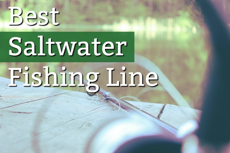 best saltwater fishing line