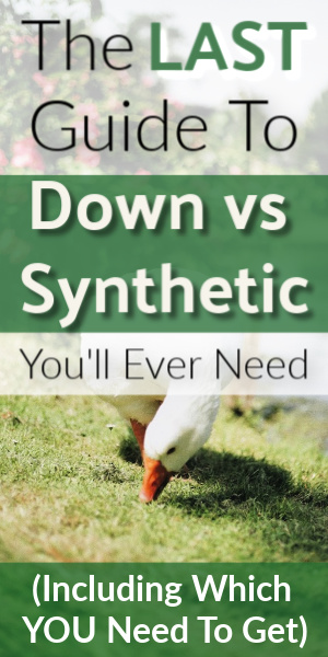 The Last Guide To Down vs Synthetic Insulation You'll Ever Need (Including Which YOU Need To Get)